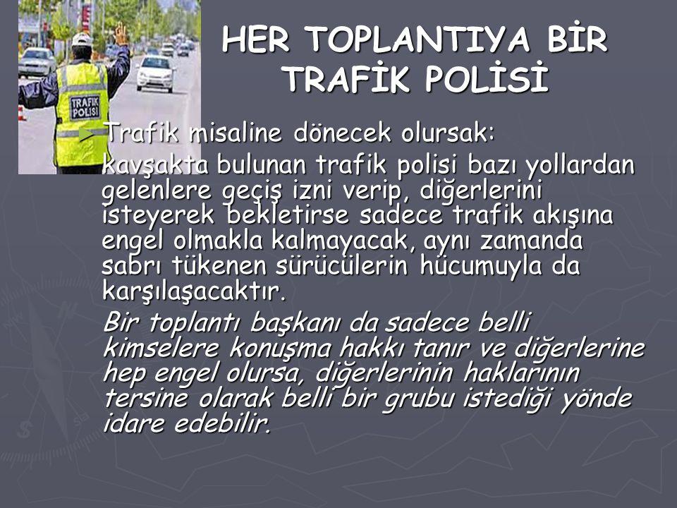 HER TOPLANTIYA BİR TRAFİK POLİSİ ► Trafik misaline dönecek olursak: kavşakta bulunan trafik polisi bazı yollardan gelenlere geçiş izni verip, diğerler