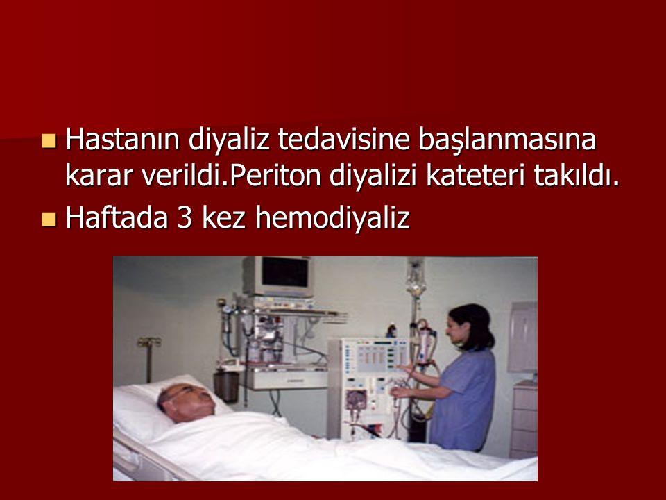 Hastanın diyaliz tedavisine başlanmasına karar verildi.Periton diyalizi kateteri takıldı. Hastanın diyaliz tedavisine başlanmasına karar verildi.Perit