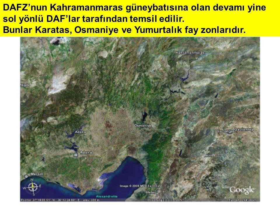 DAFZ'nun Kahramanmaras güneybatısına olan devamı yine sol yönlü DAF'lar tarafından temsil edilir. Bunlar Karatas, Osmaniye ve Yumurtalık fay zonlarıdı
