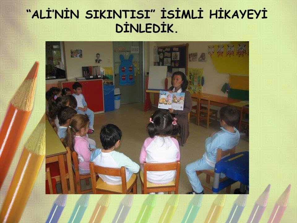 """""""ALİ'NİN SIKINTISI"""" İSİMLİ HİKAYEYİ DİNLEDİK."""