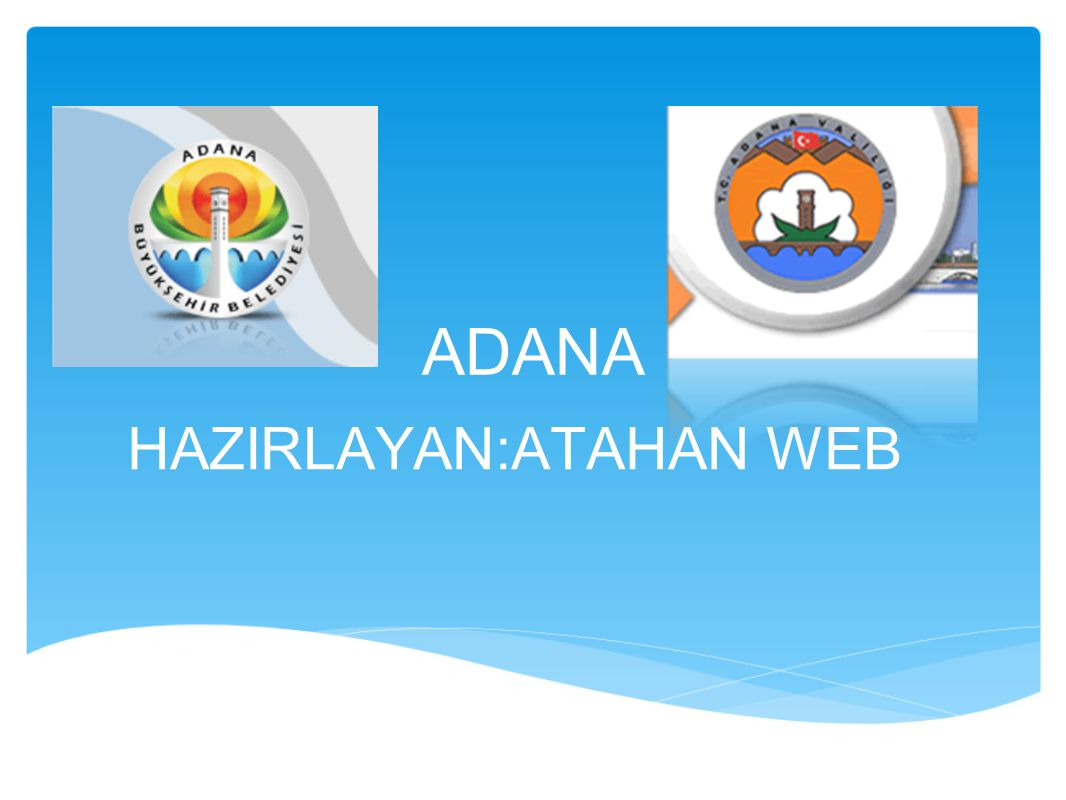 ADANA HAZIRLAYAN:ATAHAN WEB
