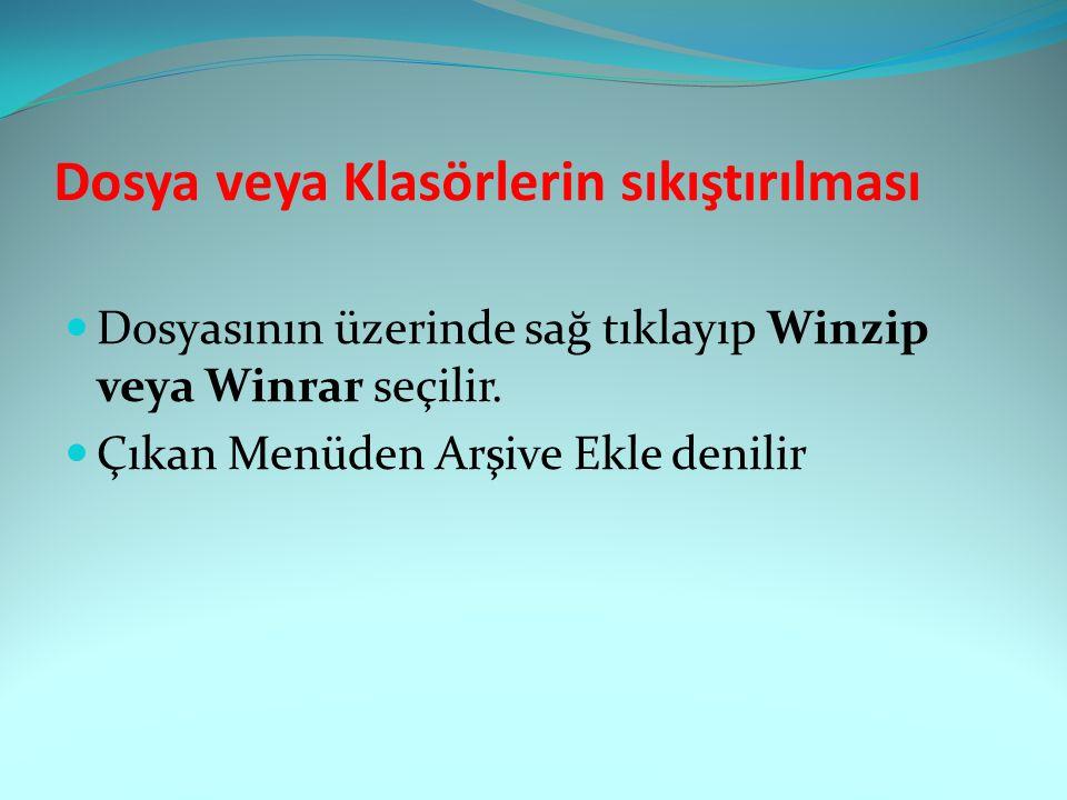 Dosya veya Klasörlerin sıkıştırılması Dosyasının üzerinde sağ tıklayıp Winzip veya Winrar seçilir.