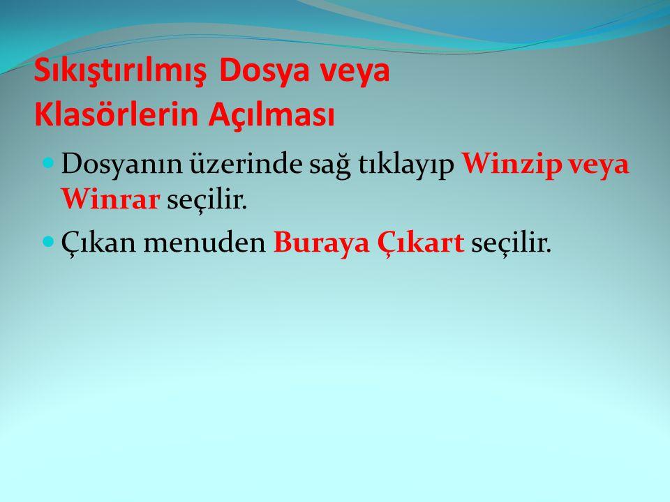 Sıkıştırılmış Dosya veya Klasörlerin Açılması Dosyanın üzerinde sağ tıklayıp Winzip veya Winrar seçilir.