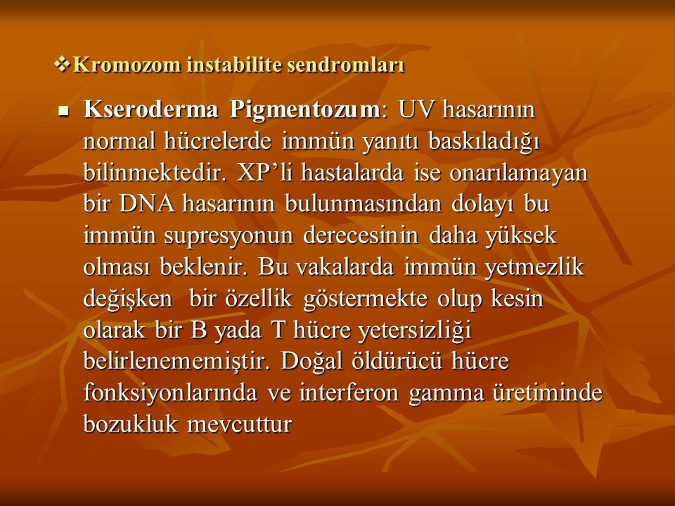  Kromozom instabilite sendromları Kseroderma Pigmentozum: UV hasarının normal hücrelerde immün yanıtı baskıladığı bilinmektedir. XP'li hastalarda ise