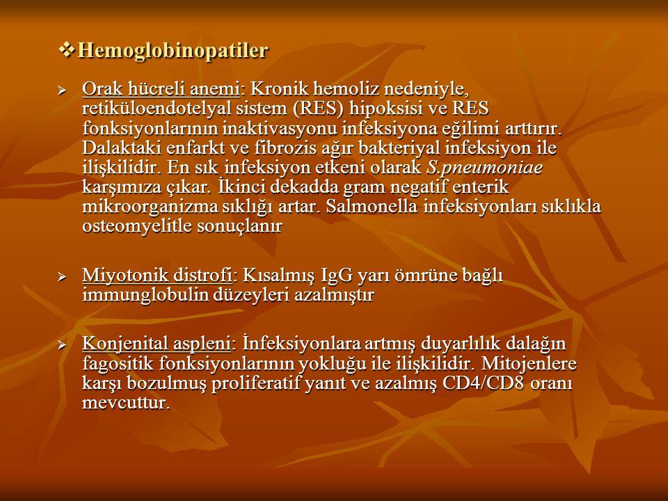  Hemoglobinopatiler  Orak hücreli anemi: Kronik hemoliz nedeniyle, retiküloendotelyal sistem (RES) hipoksisi ve RES fonksiyonlarının inaktivasyonu i