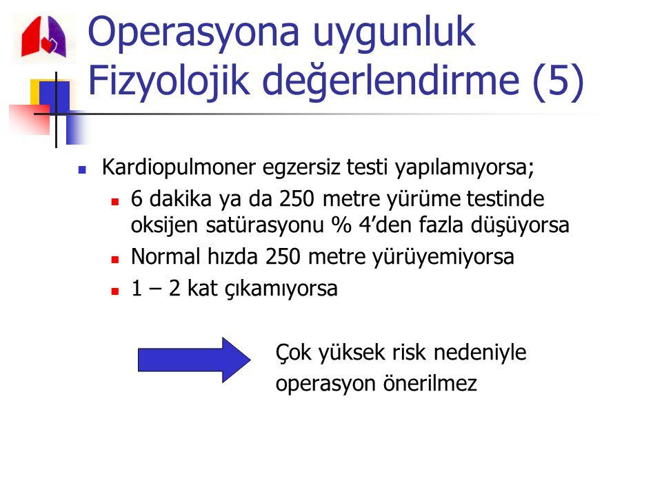 Kardiopulmoner egzersiz testi yapılamıyorsa; 6 dakika ya da 250 metre yürüme testinde oksijen satürasyonu % 4'den fazla düşüyorsa Normal hızda 250 met