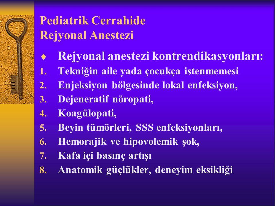 Pediatrik Cerrahide Rejyonal Anestezi  Rejyonal anestezi kontrendikasyonları: 1.