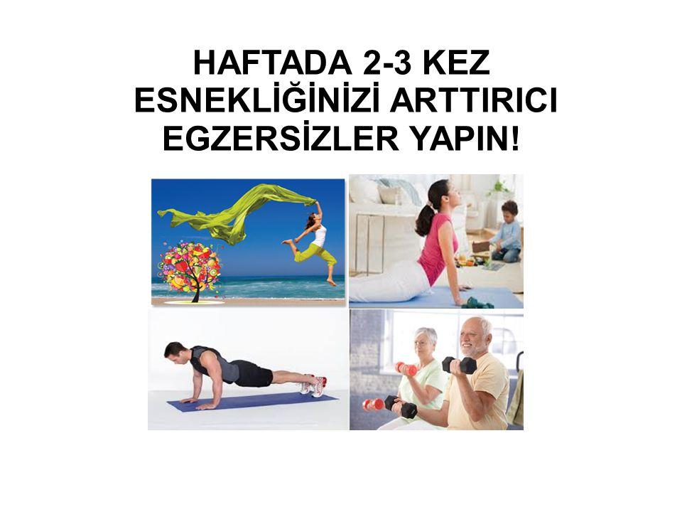 HAFTADA 2-3 KEZ ESNEKLİĞİNİZİ ARTTIRICI EGZERSİZLER YAPIN!