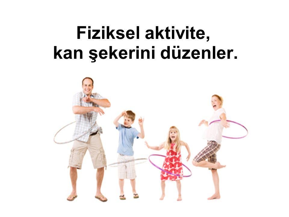 Fiziksel aktivite, kan şekerini düzenler.