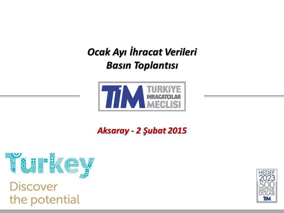 Ocak Ayı İhracat Verileri Basın Toplantısı Aksaray - 2 Şubat 2015
