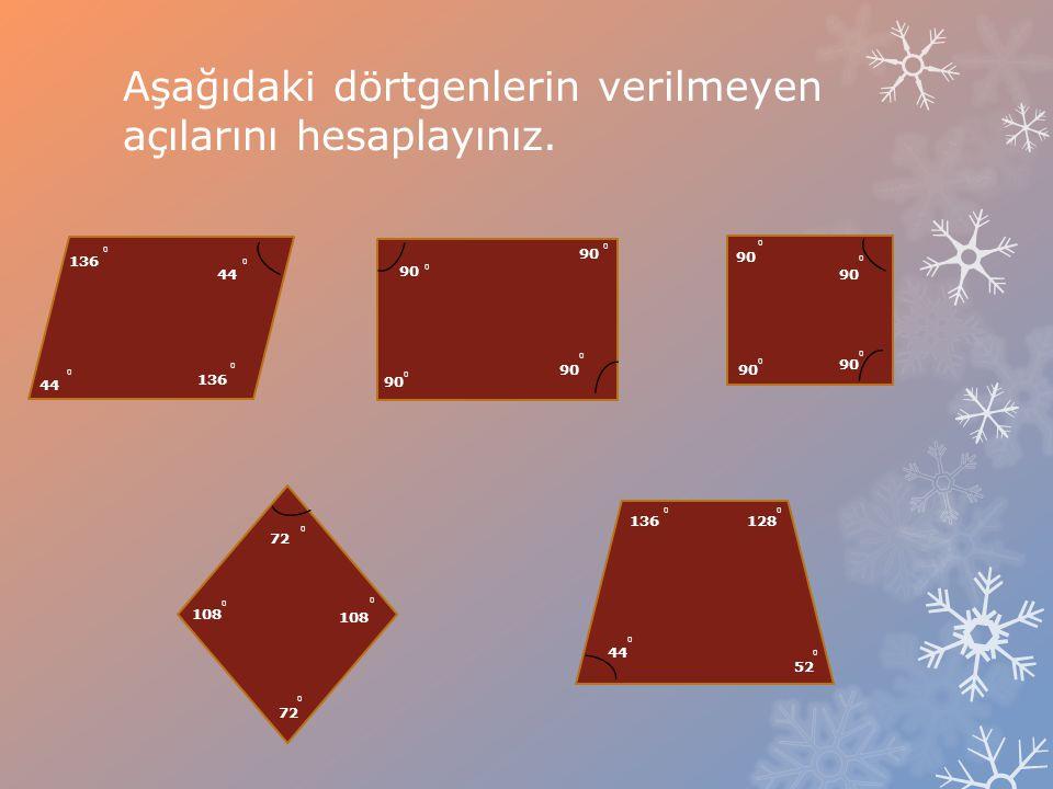 Aşağıdaki dörtgenlerin verilmeyen açılarını hesaplayınız. 136 0 0 44 0 0 0 0 0 0 0 0 0 0 0 0 0 0 0 0 0 0 90 72 108 136128 52 44 90 72 44