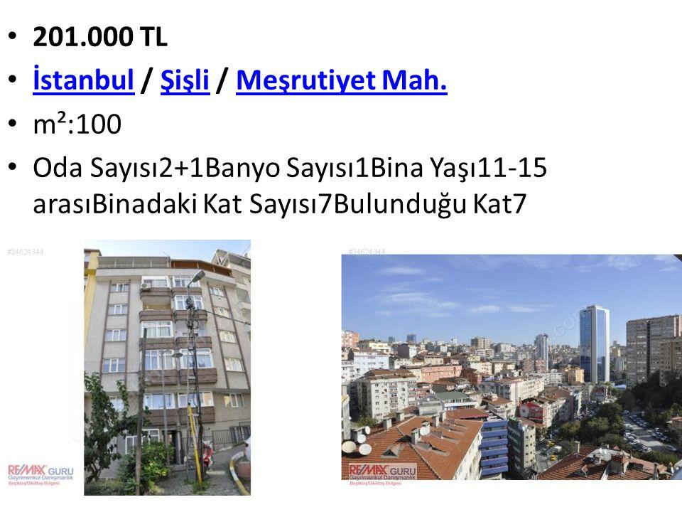 201.000 TL İstanbul / Şişli / Meşrutiyet Mah. İstanbulŞişliMeşrutiyet Mah. m²:100 Oda Sayısı2+1Banyo Sayısı1Bina Yaşı11-15 arasıBinadaki Kat Sayısı7Bu