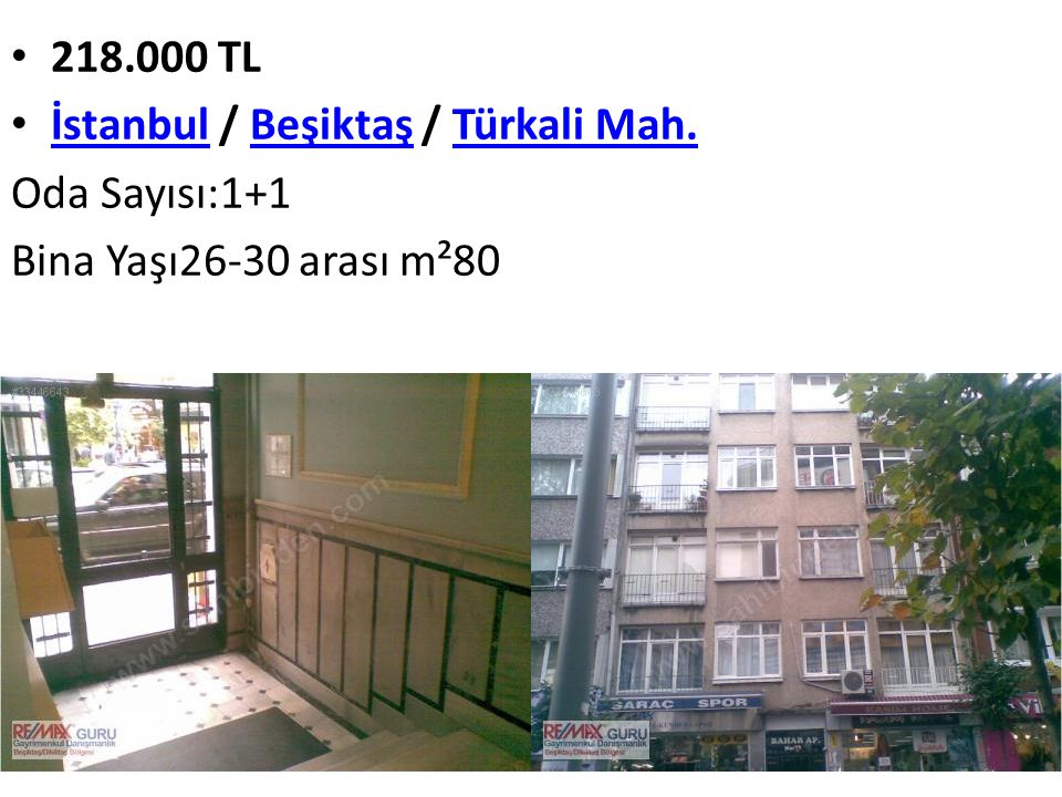 218.000 TL İstanbul / Beşiktaş / Türkali Mah. İstanbulBeşiktaşTürkali Mah. Oda Sayısı:1+1 Bina Yaşı26-30 arası m²80