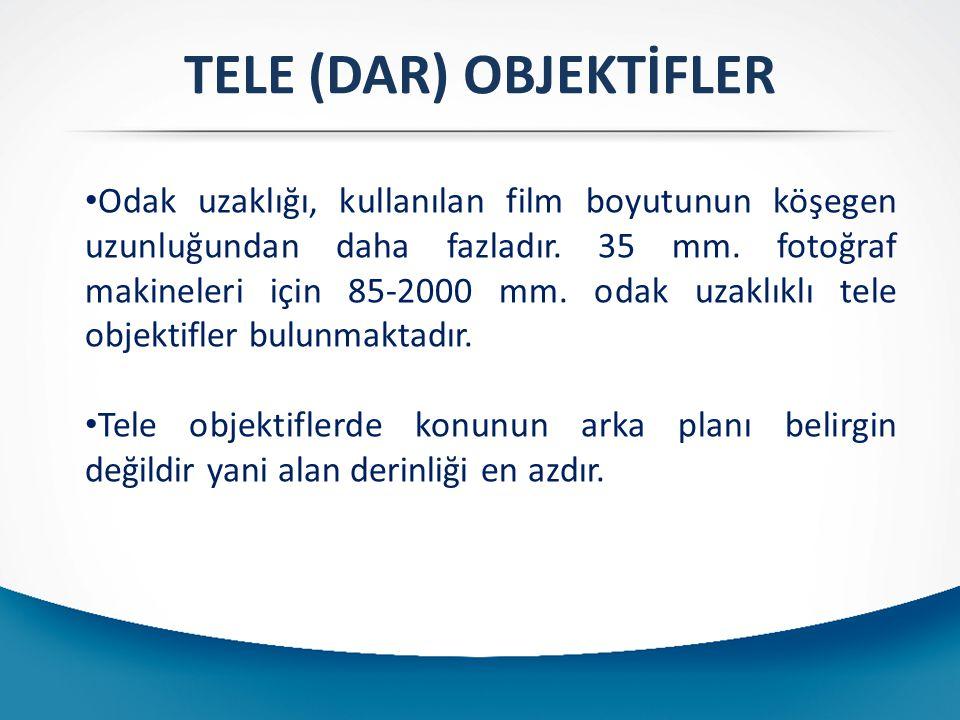 TELE (DAR) OBJEKTİFLER Odak uzaklığı, kullanılan film boyutunun köşegen uzunluğundan daha fazladır.