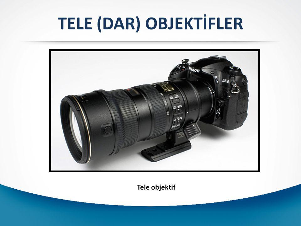 Tele objektif TELE (DAR) OBJEKTİFLER