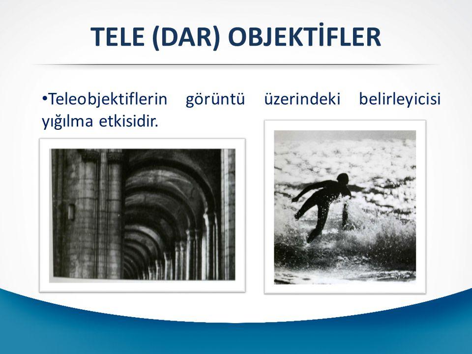 Teleobjektiflerin görüntü üzerindeki belirleyicisi yığılma etkisidir.