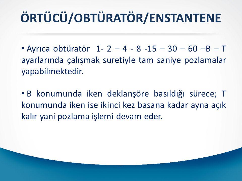 Ayrıca obtüratör 1- 2 – 4 - 8 -15 – 30 – 60 –B – T ayarlarında çalışmak suretiyle tam saniye pozlamalar yapabilmektedir.