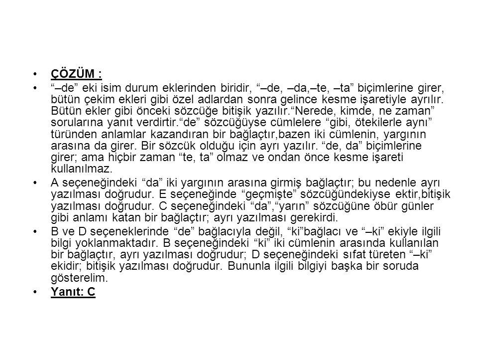 9.Türkçede özel ada bağlı saygı sözcükleri, sanlar ve takma adlar büyük harfe başlar.