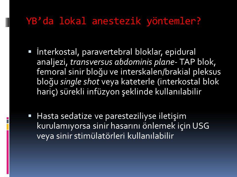 YB'da lokal anestezik yöntemler?  İnterkostal, paravertebral bloklar, epidural analjezi, transversus abdominis plane- TAP blok, femoral sinir bloğu v