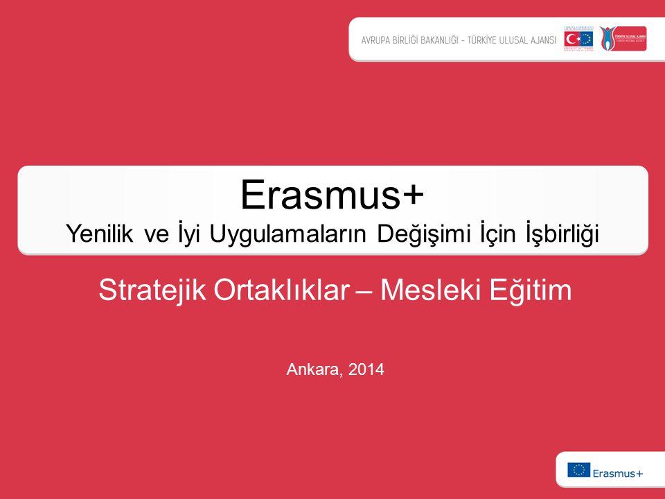 Erasmus+ Yenilik ve İyi Uygulamaların Değişimi İçin İşbirliği Stratejik Ortaklıklar – Mesleki Eğitim Ankara, 2014