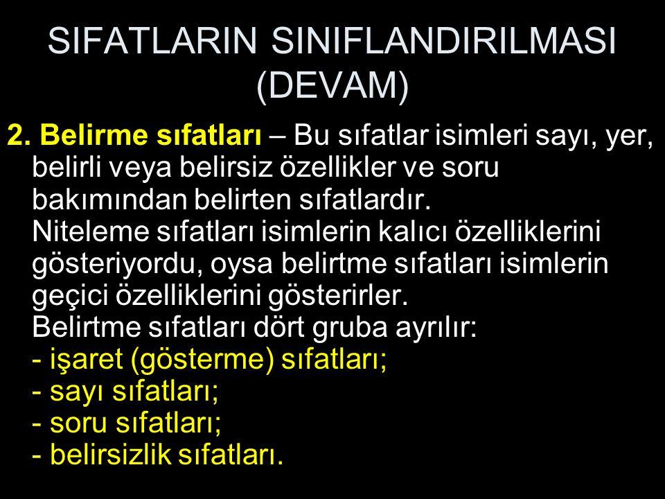 SIFATLARIN SINIFLANDIRILMASI (DEVAM) 2.