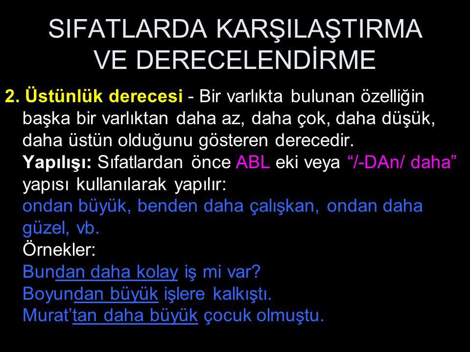 SIFATLARDA KARŞILAŞTIRMA VE DERECELENDİRME 2.