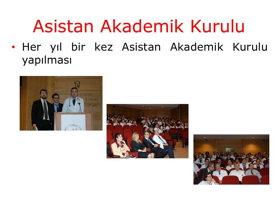 Her yıl bir kez Asistan Akademik Kurulu yapılması Asistan Akademik Kurulu