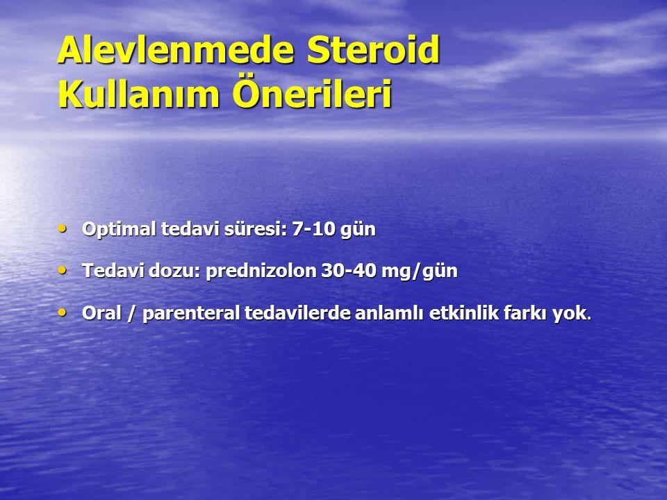 Alevlenmede Steroid Kullanım Önerileri Optimal tedavi süresi: 7-10 gün Optimal tedavi süresi: 7-10 gün Tedavi dozu: prednizolon 30-40 mg/gün Tedavi do