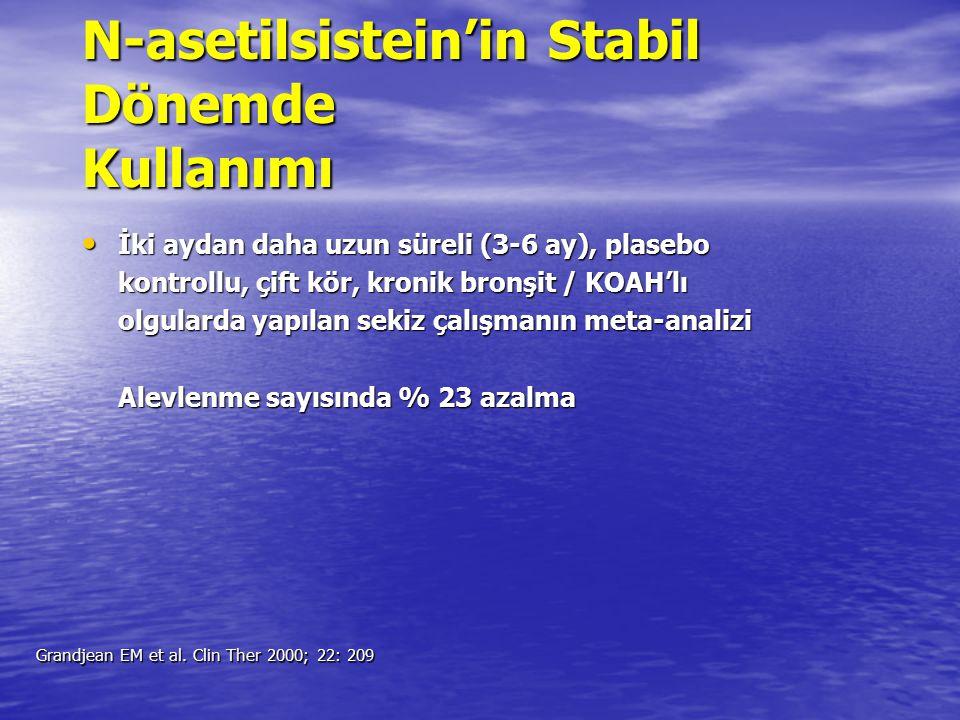 N-asetilsistein'in Stabil Dönemde Kullanımı İki aydan daha uzun süreli (3-6 ay), plasebo İki aydan daha uzun süreli (3-6 ay), plasebo kontrollu, çift