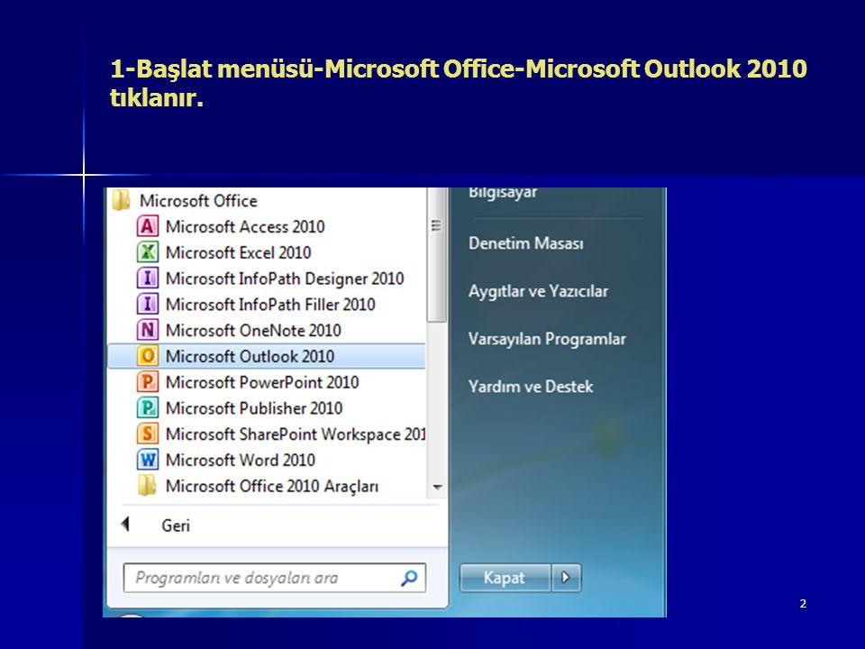 2 1-Başlat menüsü-Microsoft Office-Microsoft Outlook 2010 tıklanır.