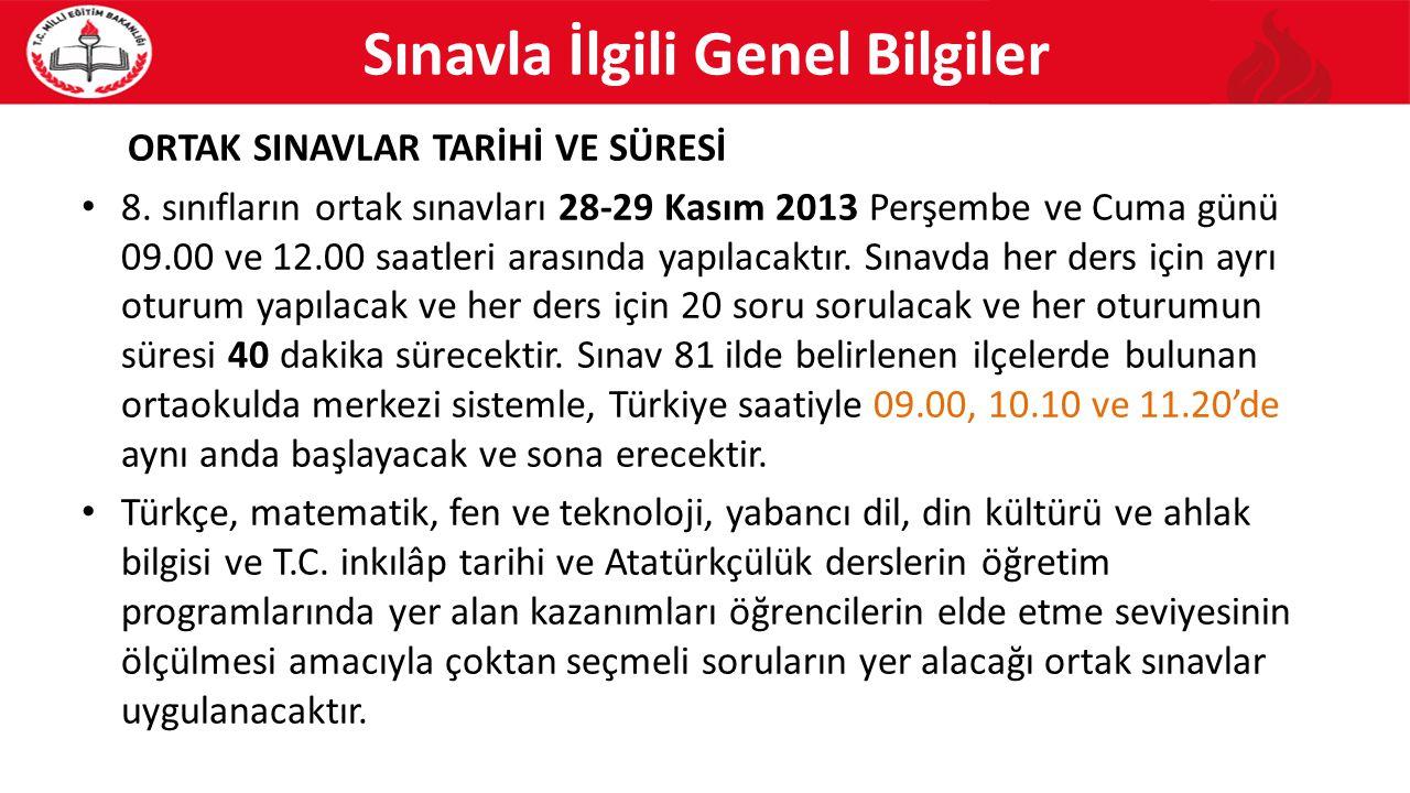 Sınavla İlgili Genel Bilgiler ORTAK SINAVLAR TARİHİ VE SÜRESİ 8.