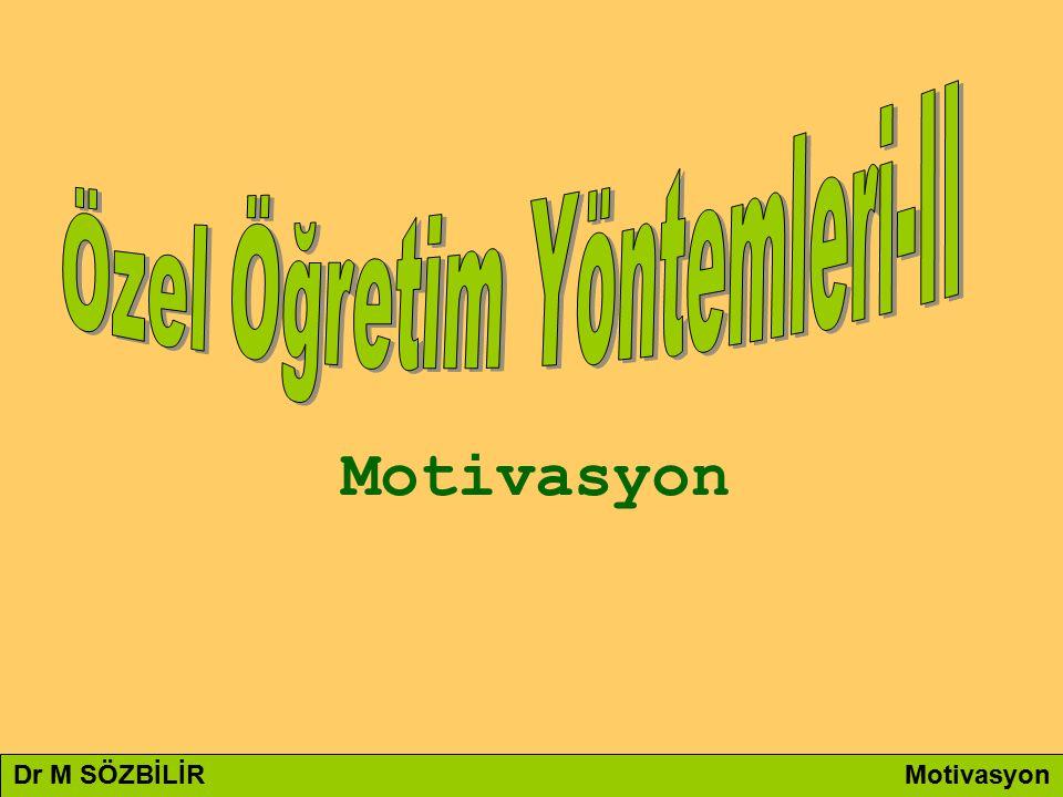 Dr M SÖZBİLİR Motivasyon Motivasyon