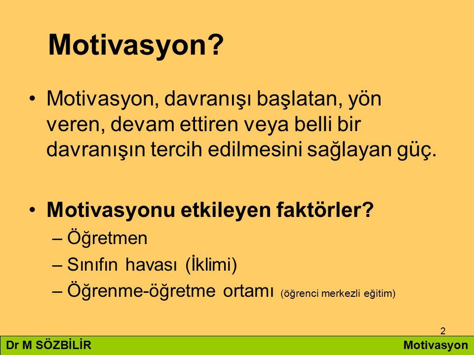 2 Motivasyon? Motivasyon, davranışı başlatan, yön veren, devam ettiren veya belli bir davranışın tercih edilmesini sağlayan güç. Motivasyonu etkileyen
