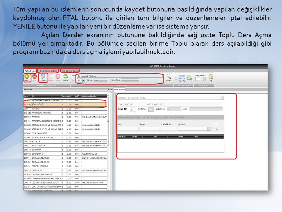 Tüm yapılan bu işlemlerin sonucunda kaydet butonuna başıldığında yapılan değişiklikler kaydolmuş olur.İPTAL butonu ile girilen tüm bilgiler ve düzenlemeler iptal edilebilir.