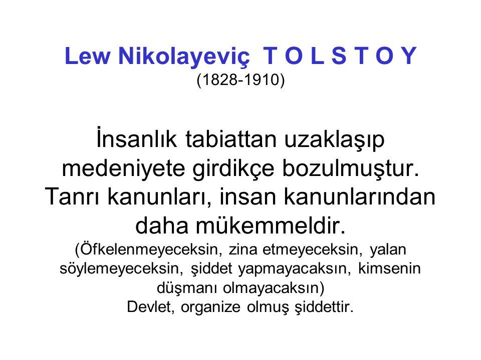 Lew Nikolayeviç T O L S T O Y Eğitimin temel ilkesi özgürlük olmalıdır.