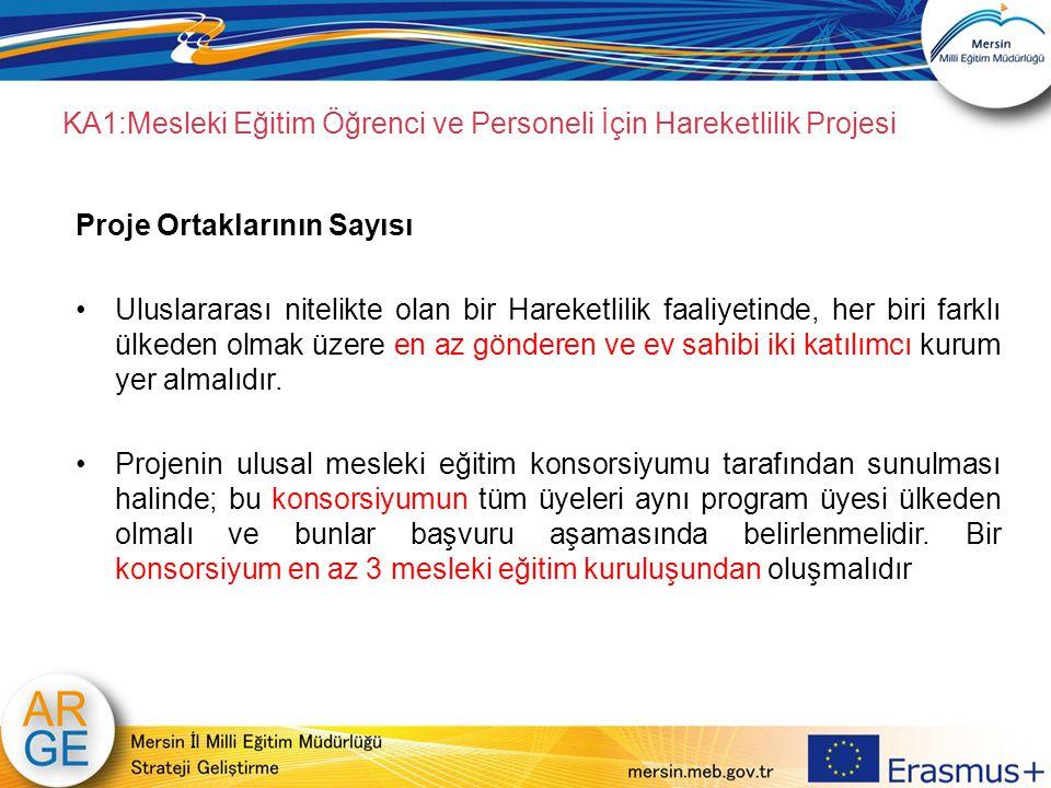 KA1:Mesleki Eğitim Öğrenci ve Personeli İçin Hareketlilik Projesi Proje Ortaklarının Sayısı Uluslararası nitelikte olan bir Hareketlilik faaliyetinde,