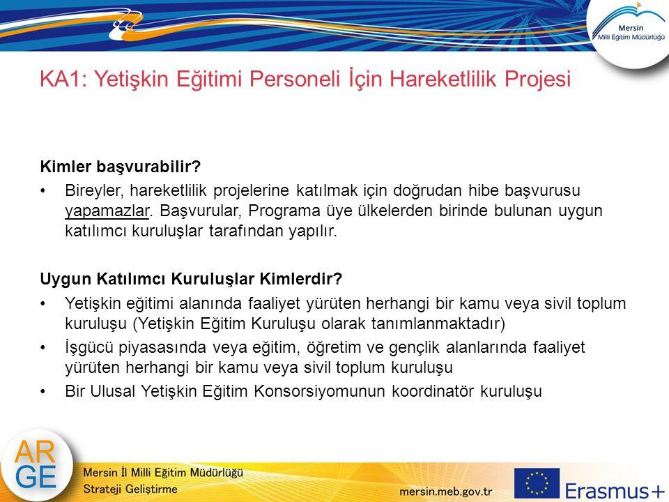 KA1: Yetişkin Eğitimi Personeli İçin Hareketlilik Projesi Kimler başvurabilir? Bireyler, hareketlilik projelerine katılmak için doğrudan hibe başvurus