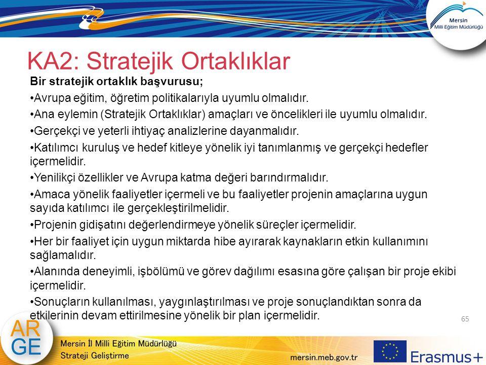Bir stratejik ortaklık başvurusu; Avrupa eğitim, öğretim politikalarıyla uyumlu olmalıdır. Ana eylemin (Stratejik Ortaklıklar) amaçları ve öncelikleri