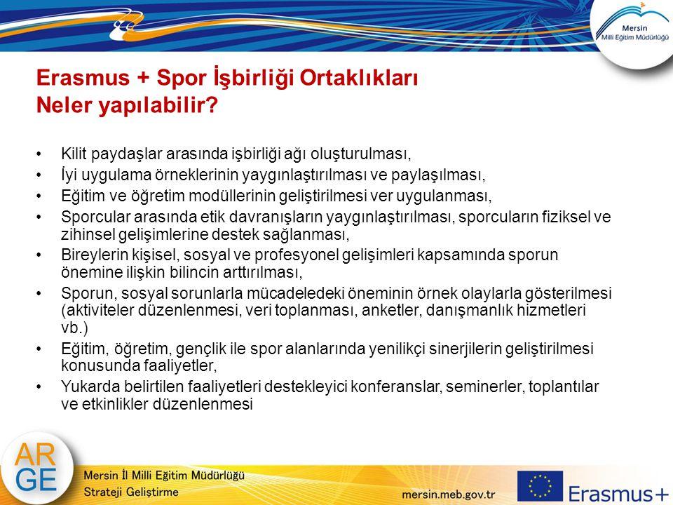 Erasmus + Spor İşbirliği Ortaklıkları Neler yapılabilir? Kilit paydaşlar arasında işbirliği ağı oluşturulması, İyi uygulama örneklerinin yaygınlaştırı