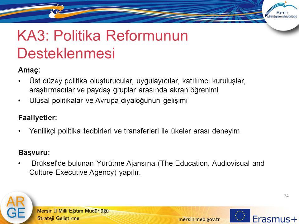KA3: Politika Reformunun Desteklenmesi Amaç: Üst düzey politika oluşturucular, uygulayıcılar, katılımcı kuruluşlar, araştırmacılar ve paydaş gruplar a