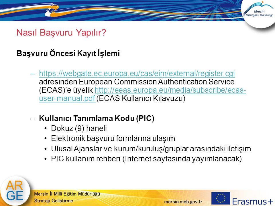 Nasıl Başvuru Yapılır? Başvuru Öncesi Kayıt İşlemi –https://webgate.ec.europa.eu/cas/eim/external/register.cgi adresinden European Commission Authenti