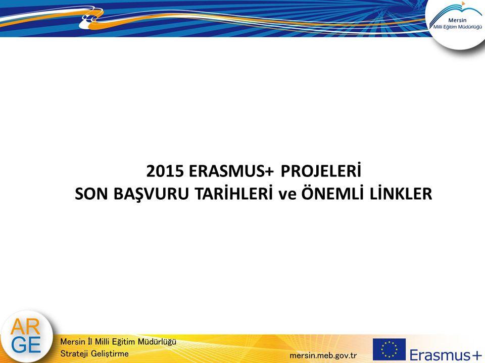 2015 ERASMUS+ PROJELERİ SON BAŞVURU TARİHLERİ ve ÖNEMLİ LİNKLER