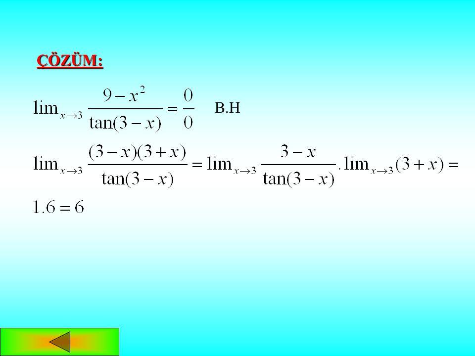 TRİGONOMETRİK FONKSİYONLARIN LİMİTLERİ Sinüs ve cosinüs fonksiyonları her noktada süreklidir. olmak üzere, dır. olduğundan, tanjant fonksiyonu için sü