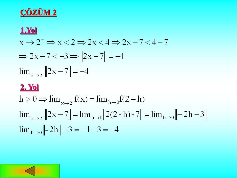 ÇÖZÜM 1 x -1 4 + - +