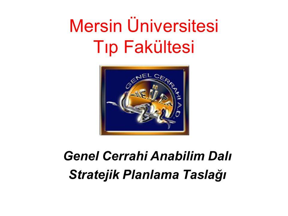 Mersin Üniversitesi Tıp Fakültesi Genel Cerrahi Anabilim Dalı Stratejik Planlama Taslağı