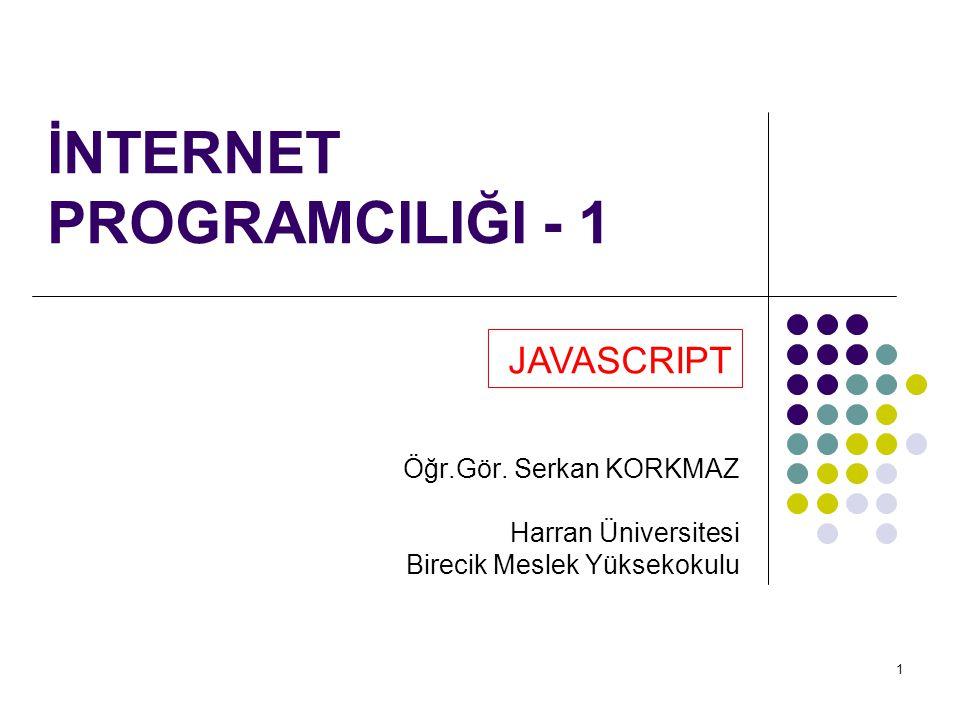 2 GİRİŞ JavaScript web sayfaları için yeni bir script dilidir.