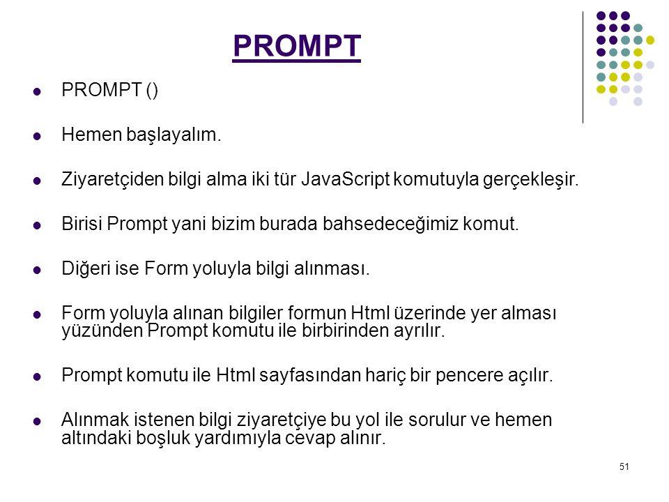 51 PROMPT PROMPT () Hemen başlayalım.