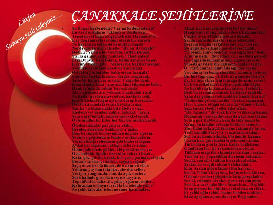 BİZ VATANIMIZI VE MİLLETİMİZİ ÇOK SEVERİZ Meleküt aleminde Destan olan can bizim, Dalgalansın bayrağım Üstündeki kan bizim.