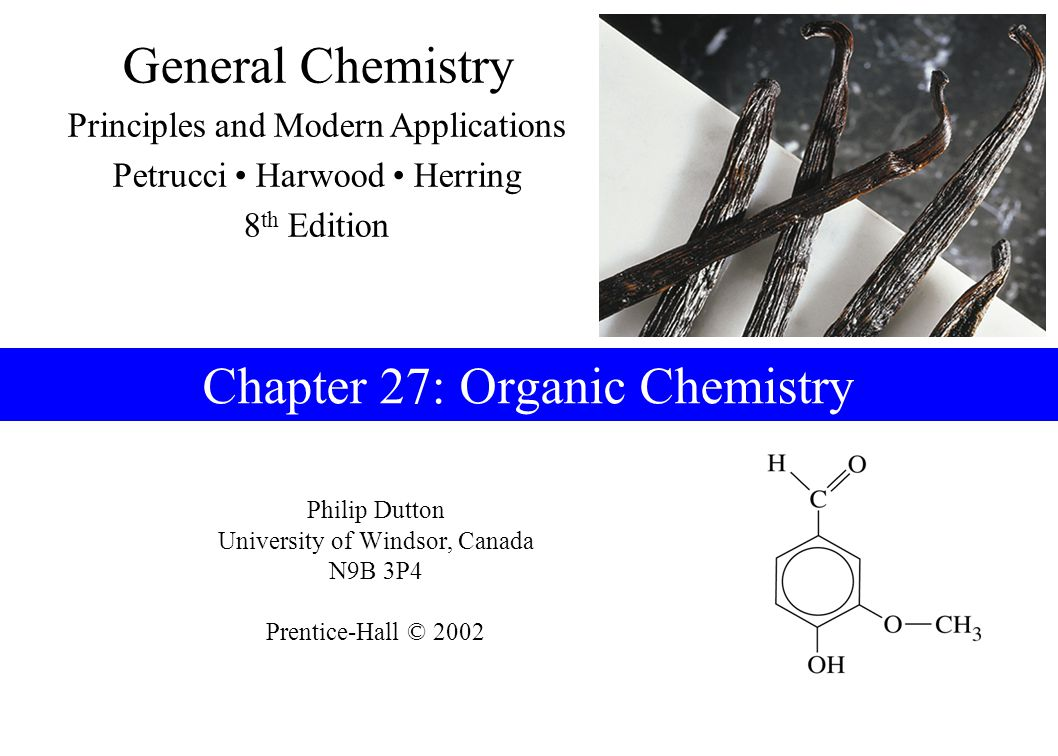 Prentice-Hall © 2002General Chemistry: Chapter 27Slide 2 of 75 Contents 27-1Organic Compounds and Structures: An Overview 27-2Alkanes 27-3Alkenes and Alkynes 27-4Aromatic Hydrocarbons 27-5Alcohols, Phenols, and Ethers 27-6Aldehydes and Ketones 27-7Carboxylic Acids and Their Derivatives 27-8Amines 27-9Heterocyclic Compounds