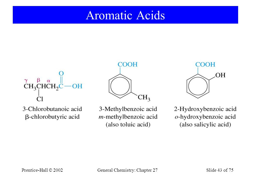 Prentice-Hall © 2002General Chemistry: Chapter 27Slide 43 of 75 Aromatic Acids